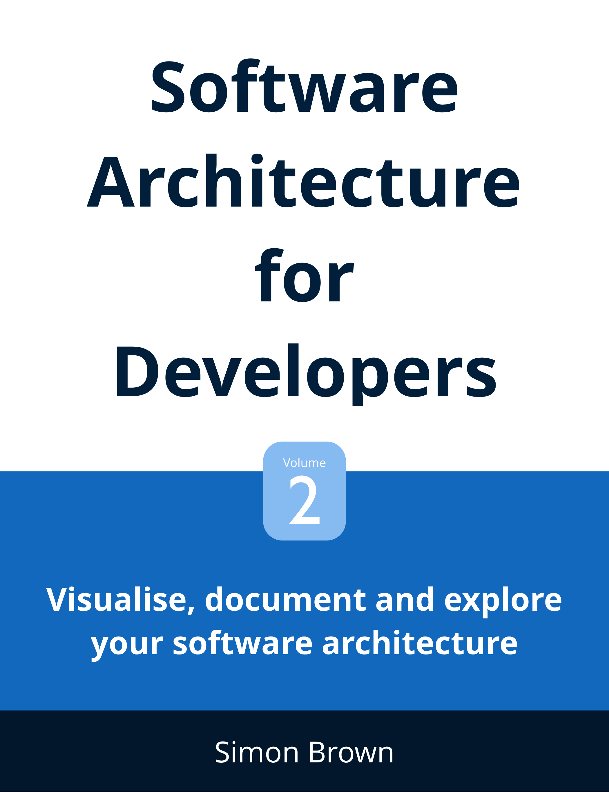 Software Architecture for Developers: Volume 2